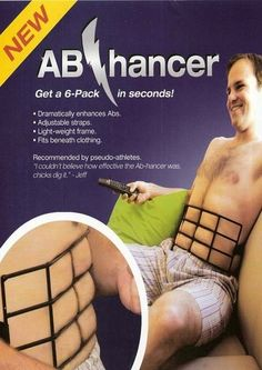 Abhancer, get a 6-pack in seconds! Just wear this beneath your shirt!!! haha