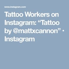 "Tattoo Workers on Instagram: ""Tattoo by @mattxcannon"" • Instagram"