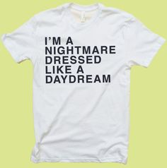 I'm A Nightmare Dressed Like A Daydream (Taylor Swift) - T Shirt or Tank Top - Women - Men