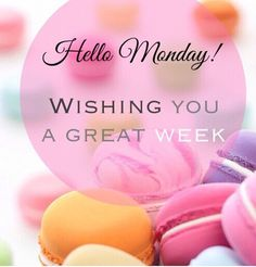 Good Morning Everyone :) All you need is love but Macaroons are nice too Monday Morning Greetings, Monday Wishes, Happy Monday Quotes, Happy Monday Morning, Monday Motivation Quotes, Monday Blessings, Motivational Monday, Happy Weekend, Good Morning Everyone