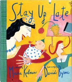 Stay Up Late illustrated by Maira Kalman