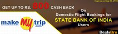 #MakeMytripOffers #Dealsbro Get Up to Rs. 800 Cash Back On Domestic Flight Bookings for State Bank of India Users http://www.dealsbro.com/deals/makemytrip-coupons.html