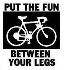 The fun between your legs...