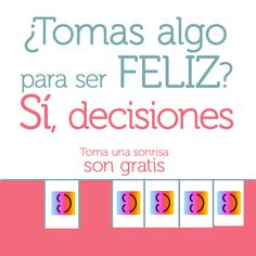 ¿Tomas algo para ser  feliz? Quotes, Being Happy, Happiness, Salud, Quotations, Quote, Manager Quotes, Qoutes, A Quotes