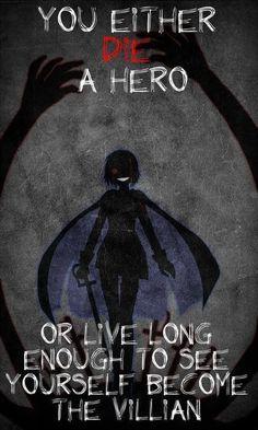 Prefieres morir como el héroe o vivir una vida larga aun viendo como te conviertes en el villano