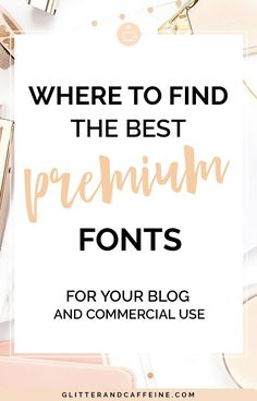 Where To Find The Best Premium Fonts For Commercial Use - Glitter and Caffeine Business Branding, Business Tips, Online Business, Find Fonts, Blog Topics, Premium Fonts, Blogger Tips, Affiliate Marketing, Content Marketing
