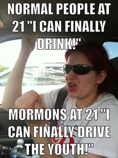 Mormons don't need to drink to have fun :-)