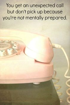 INFJ/ INFP trait: avoiding the phone. I hate talking on the phone . Infp Personality, Pretty In Pink, Intj And Infj, Introvert Problems, Highly Sensitive Person, Favim, Social Anxiety, At Least, Thoughts