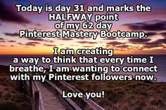 I am creating a way to think that with every breath, I am wanting to connect with my Pinterest followers now.  Love you all! #personalfreed