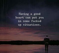 75 Having A Good Heart Quotes & Sayings Reality Quotes, Mood Quotes, Positive Quotes, Motivational Quotes, Inspirational Quotes, Good Heart Quotes, Some Good Quotes, Wisdom Quotes, Life Quotes