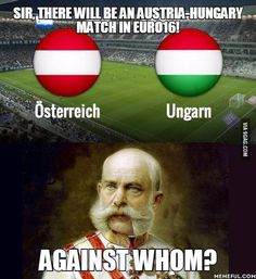 🇦🇹 🇭🇺 ⚽️ ThrowbackThursday to the first round of group F in the Euro 2016 champions Austria Hungary AustriaHungary FranzJosephI History Jokes, History Facts, Funny Images, Best Funny Pictures, Best Of 9gag, Classical Art Memes, Peace Quotes, Fb Memes, Stupid Memes