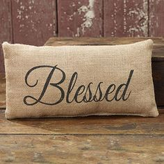 """Blessed"" Pillow Small Burlap Size: 12""x6"" NEW INVENTORY - COMING IN NOVEMBER 12, 2015. PRE-ORDER TODAY."