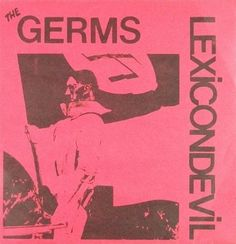 the Germs - Lexicon Devil  http://www.youtube.com/watch?v=HjOwHNYyxTs