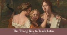 There are several reasons why Latin should not be taught by the natural method like modern languages often are.
