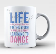 Life isn't about waiting for the storm to pass its about learning to dance in the rain. Order here - http://diversethreads.com/products/dance-in-the-rain-mug