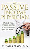 Free Kindle Book -   The Passive Income Physician: Surviving a Career Crisis by Expanding Net Worth Check more at http://www.free-kindle-books-4u.com/business-moneyfree-the-passive-income-physician-surviving-a-career-crisis-by-expanding-net-worth/