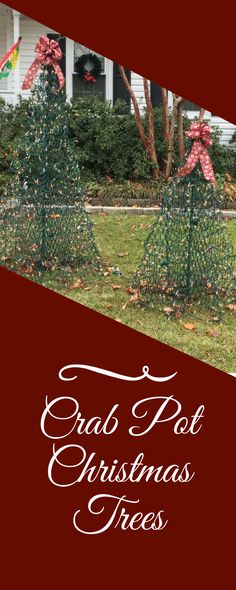 Crab Pot Trees add an interesting twist to traditional Christmas decor. Potted Christmas Trees, Potted Trees, Outdoor Decorations, Christmas Decorations, Kitchen Wallpaper, Christmas Traditions, Light Up, Yard, Traditional