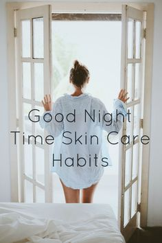 Good nighttime skin care habits for great skin! From Dermatologist Dr. Bailey... For wrinkles, anti-aging, acne and dry skin.