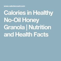 Calories in Healthy No-Oil Honey Granola | Nutrition and Health Facts
