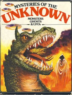 Cover of 'Mysteries of the Unknown Monsters Ghosts and UFO's' published by Usborne in reprinted ISBN 0 86020 145 7 Childhood Toys, Childhood Memories, 1970s Childhood, Real Vampires, Glass Display Case, Young Adult Fiction, Pulp Magazine, Horror Books, Illustrations