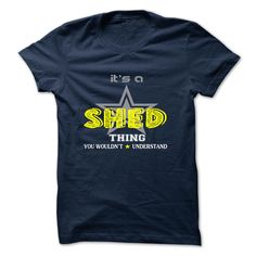 SHED T-Shirts, Hoodies. BUY IT NOW ==► https://www.sunfrog.com/Camping/SHED-127305859-Guys.html?id=41382