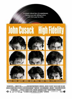 """High Fidelity (2000)  """"...I agreed that what really matters is what you like, not what you are like... Books, records, films - these things matter. Call me shallow but it's the fuckin' truth, and by this measure I was having one of the best dates of my life."""""""
