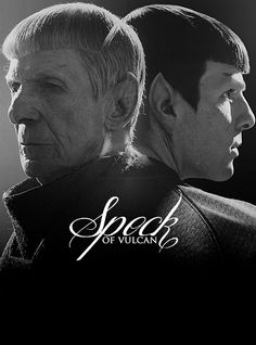 Spock: Then, Now and Always.