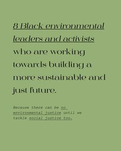Environmental Justice, Environmental Science, Social Work Quotes, Justice Quotes, Black Leaders, Business Ethics, Education Humor