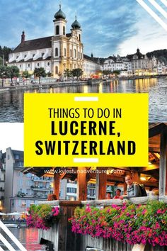 Things to do in Lucerne, Switzerland