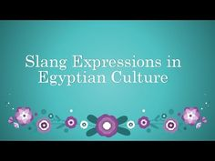 Learn Egyptian Slang in Egyptian Culture ( Egyptian Sayings) 1 - YouTube