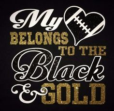 My Heart Belongs to the Black & Gold. New Orleans Saints