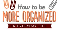 Discover how you can become more organized in your everyday life with Clipix's Infographic.