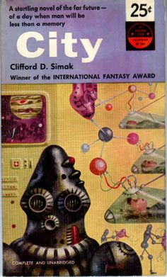 Clifford D Simak, City (1954 edition), cover by Richard Powers
