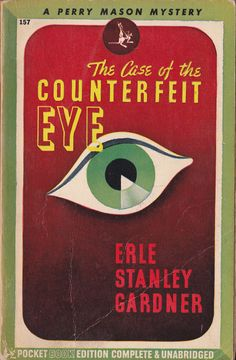 The Case of the Counterfeit Eye (Perry Mason, Book 6)   Originally published in 1934   This is a paperback Pocket Book edition.