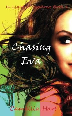 Chasing Eva (In Light of Shadows) (Volume 1) by Camellia ... https://www.amazon.com/dp/0997670517/ref=cm_sw_r_pi_dp_U_x_vGOxAb8ZPP0TC