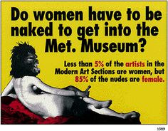 Guerrilla girls where a movement fighting for what you read in the picture... and more