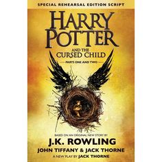 Harry Potter and the Cursed Child: The Official Script Book of the Original West End Production Special Rehearsal...