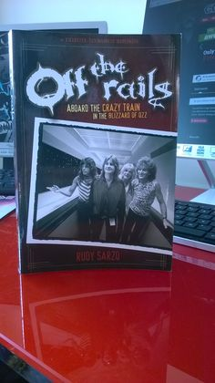 Off The Rails - Aboard The Crazy Train In The Blizzard Of Ozz by Rudy Sarzo