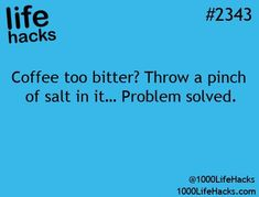 DIY Life Hacks & Crafts : I don't deliver it to taste any better after throwing salt in your coffee ha