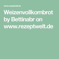 Weizenvollkornbrot by Bettinabr on www.rezeptwelt.de