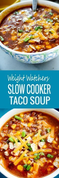 Weight Watchers Slow Cooker Taco Soup - #slowcooker Saved by Chrissy Kapp Blair Pinterest.com must try