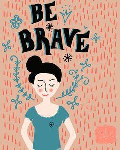 Be brave! . . . . #illustration #illustrationoftheday  #morningdoodle #handlettering #beingbrave  #typography  #draweveryday #instaartist  #illustratorsofinstagram #art_we_inspire #lovesong #100dayproject  #inspiration #makersmovement  #happymonday #coffeelove #morningcoffee #artjournal #simplepleasure #constanzeguhr #bookworm #berlinillustration #bookillustration #book #bücherwurm  #booklover #matsbootcamp