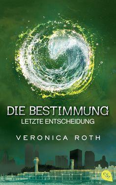 Veronica Roth - Die Bestimmung - Letzte Entscheidung (Band 03)