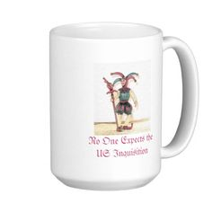 $19.10 No One Expects the US Inquisition Coffee Mug -->  take 50% off drinkware with coupon code SUMMERSTYLES - Offer is valid through June 27, 2013