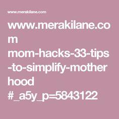 www.merakilane.com mom-hacks-33-tips-to-simplify-motherhood #_a5y_p=5843122