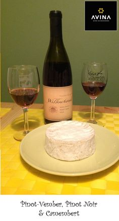 Wine and Cheese pairing: Pinot-Vember, Pinot Noir and Camembert