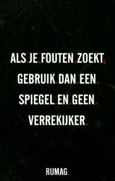Idd,good one for some people! Words Quotes, Me Quotes, Funny Quotes, Sayings, Great Quotes, Quotes To Live By, Inspirational Quotes, Dutch Quotes, Thats The Way