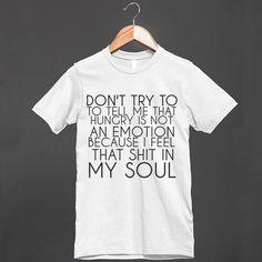 HUNGRY IS AN EMOTION - glamfoxx.com - Skreened T-shirts, Organic Shirts, Hoodies, Kids Tees, Baby One-Pieces and Tote Bags Custom T-Shirts, Organic Shirts, Hoodies, Novelty Gifts, Kids Apparel, Baby One-Pieces   Skreened - Ethical Custom Apparel