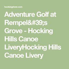 Adventure Golf at Rempel's Grove - Hocking Hills Canoe LiveryHocking Hills Canoe Livery