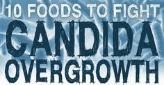 10 Foods to Fight Candida Overgrowth